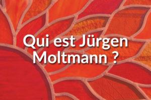 Qui est Jürgen Moltmann ?